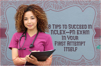 8 Tips to Succeed in NCLEX-PN Exam In Your First Attempt Itself