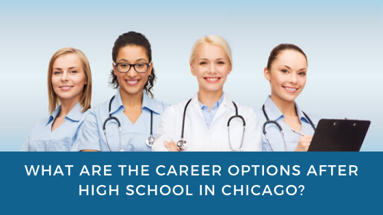 What are the Career Options after High School in Chicago?