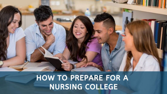 How To Prepare For A Nursing College